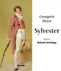 """Other men might envy Sir Nugent; they could not despise him, for his pedigree was impeccable, his fortune exceeded sixty thousand pounds a year."" Sylvester, Heyer"